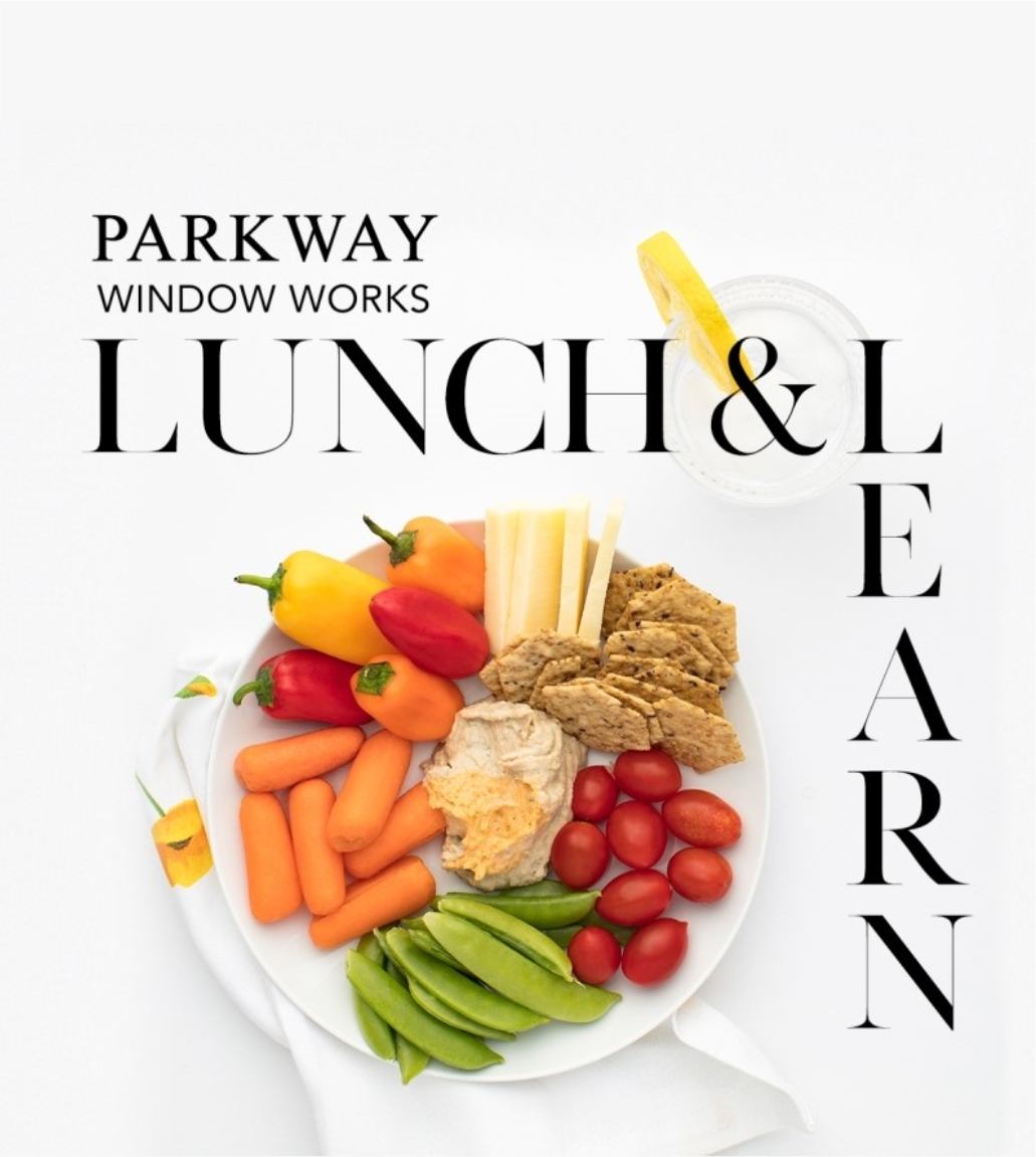 https://parkwaywindowworks.com/wp-content/uploads/2020/06/Lunch-n-Learn-with-white-space-1.jpg